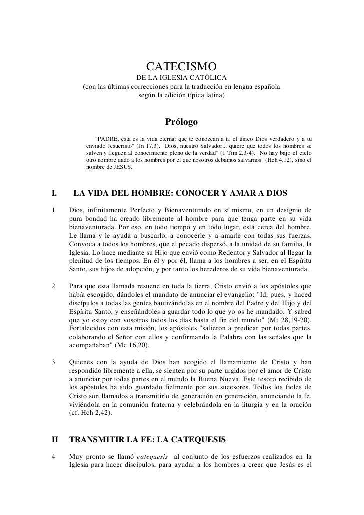 CATECISMO                            DE LA IGLESIA CATÓLICA         (con las últimas correcciones para la traducción en le...
