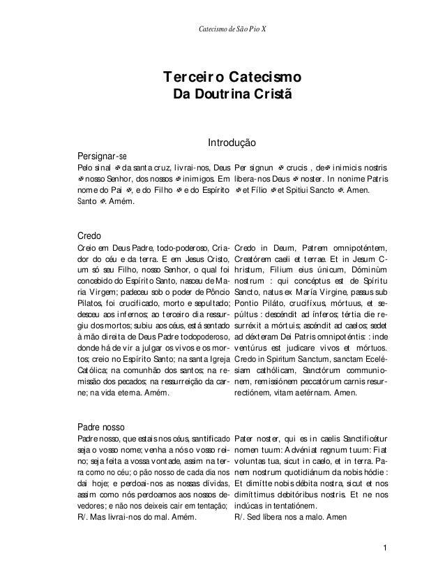Catecismo de São Pio X                         T er ceir o Catecismo                          Da Doutrina Cristã          ...