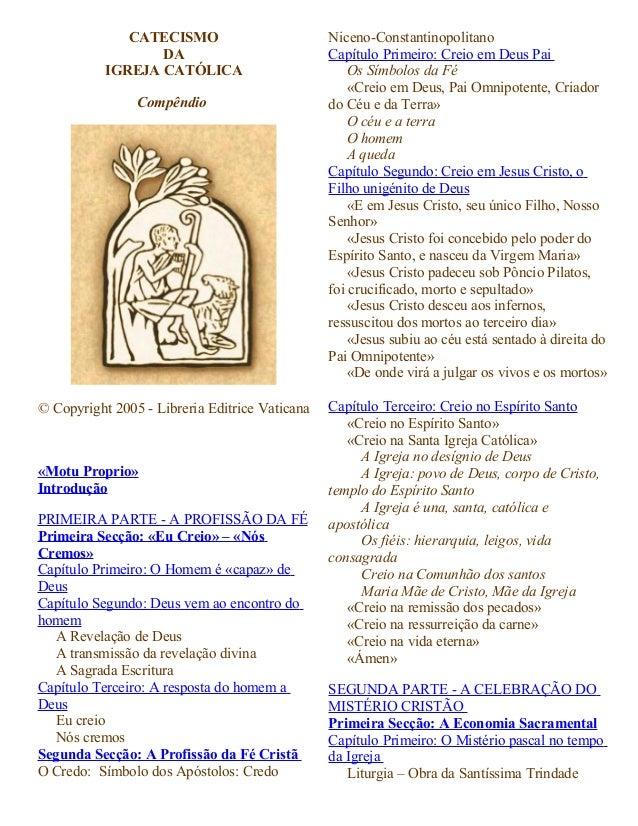 CATECISMO DA IGREJA CATÓLICA Compêndio © Copyright 2005 - Libreria Editrice Vaticana «Motu Proprio» Introdução PRIMEIRA PA...