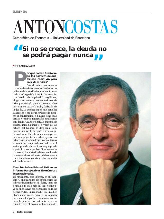 """ENTREVISTAANTONCOSTAS    """"Catedrático de Economía – Universidad de Barcelona         Si no se crece, la deuda no          ..."""