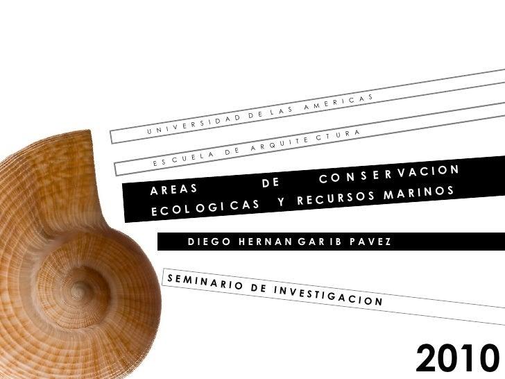 SEMINARIO   DE INVESTIGACION 2010 A R E A S  D E  C O  N  S  E  R  V A C I O N  E C O L  O G I  C A S  Y  R E C U R S O S ...
