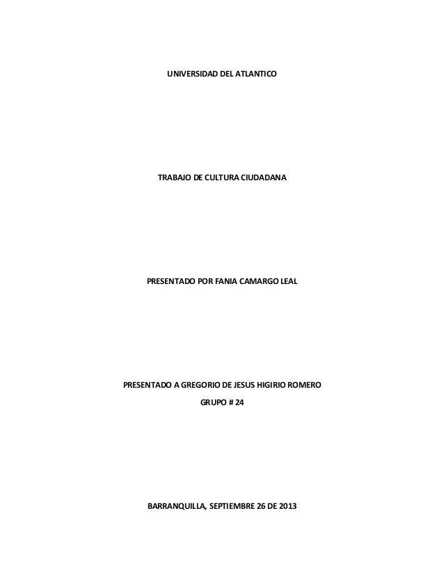 UNIVERSIDAD DEL ATLANTICO TRABAJO DE CULTURA CIUDADANA PRESENTADO POR FANIA CAMARGO LEAL PRESENTADO A GREGORIO DE JESUS HI...