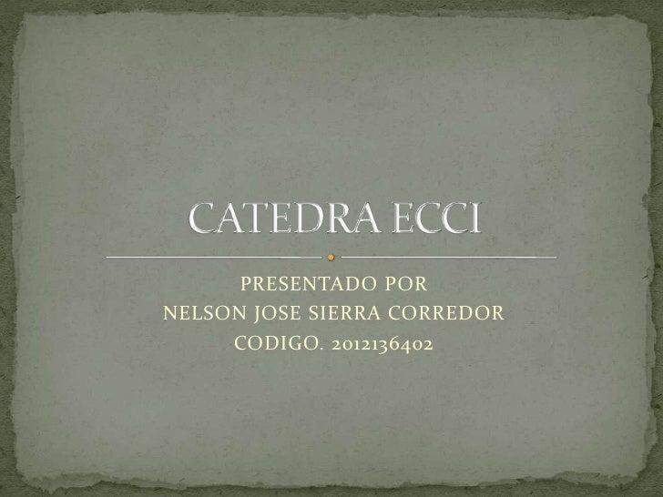 PRESENTADO PORNELSON JOSE SIERRA CORREDOR     CODIGO. 2012136402