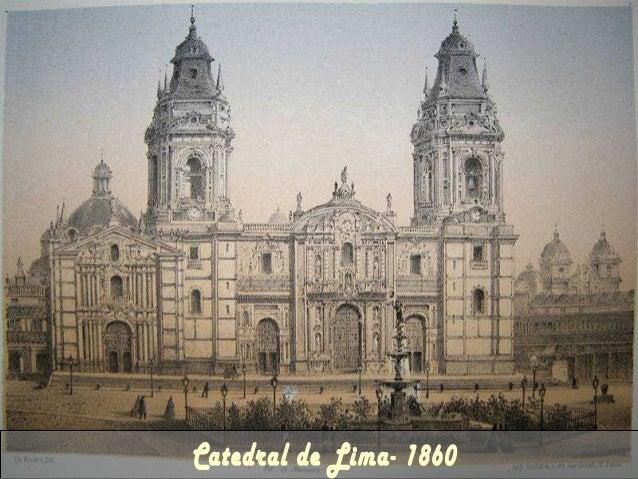 Catedral de Lima Francisco Pizarro inició su construcción personalmente el lunes 18 de enero de 1535, día de la fundación ...