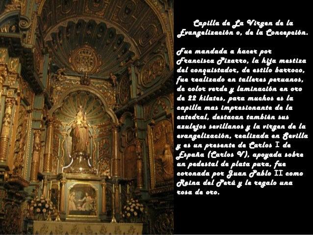 • Al ver esta imponente catedral, podemos apreciar la importancia • que le dio la monarquía española a la Capital del Virr...