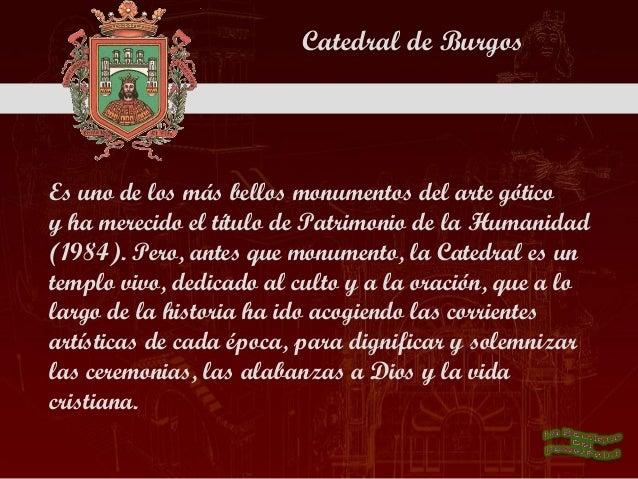 Iniciaron su construcción, en el año 1221, el reyFernando III, el santo y el Obispo Don Mauricio,y fue consagrada en 1260....