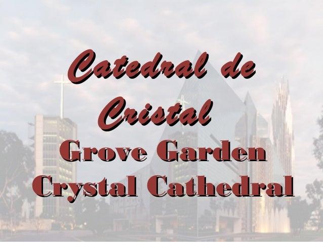 Catedral de   Cristal Grove GardenCrystal Cathedral