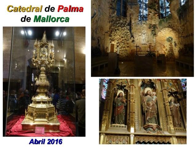 CatedralCatedral dede PalmaPalma dede MallorcaMallorca Abril 2016Abril 2016