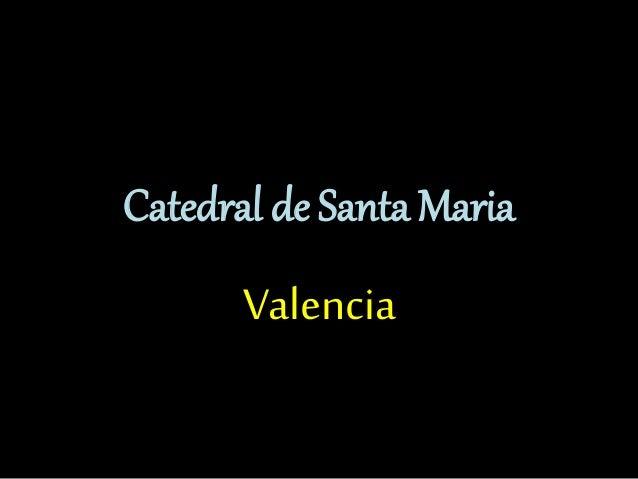 Catedral de Santa Maria Valencia