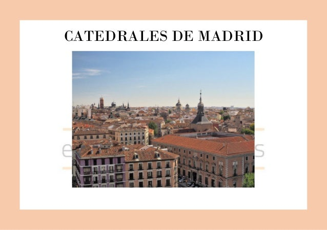 CATEDRALES DE MADRID