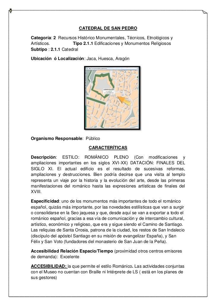CATEDRAL DE SAN PEDROCategoría: 2 Recursos Histórico Monumentales, Técnicos, Etnológicos yArtísticos.          Tipo 2.1.1 ...