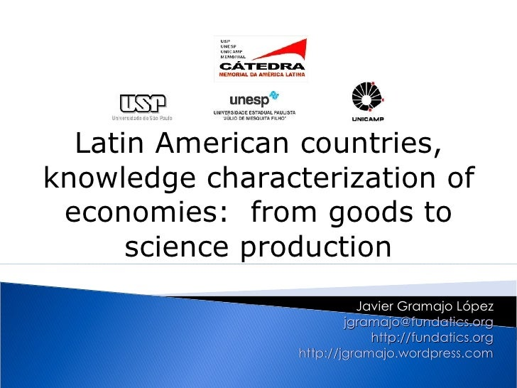 Latin American countries, knowledge characterization of  economies: from goods to       science production                ...
