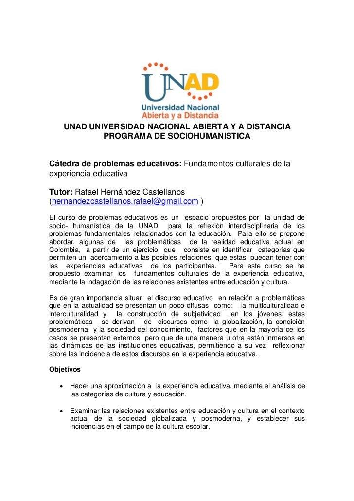 UNAD UNIVERSIDAD NACIONAL ABIERTA Y A DISTANCIA               PROGRAMA DE SOCIOHUMANISTICACátedra de problemas educativos:...