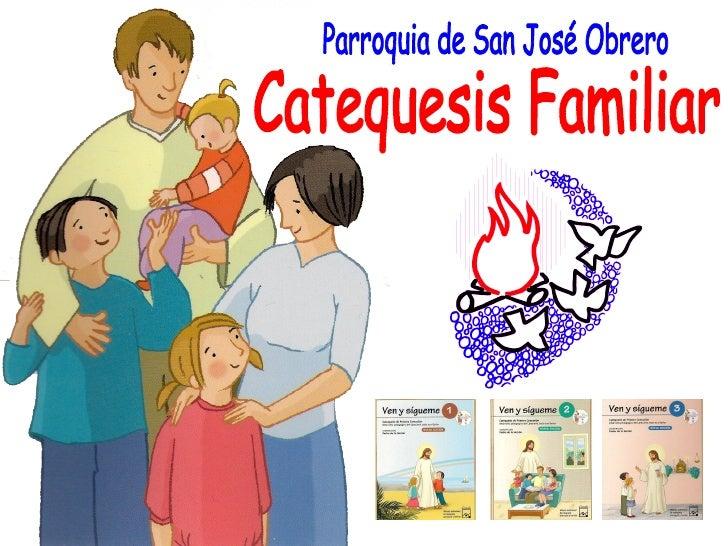 Parroquia de San José Obrero Catequesis Familiar