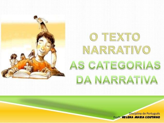 Disciplina de Português Profª: Helena Maria Coutinho