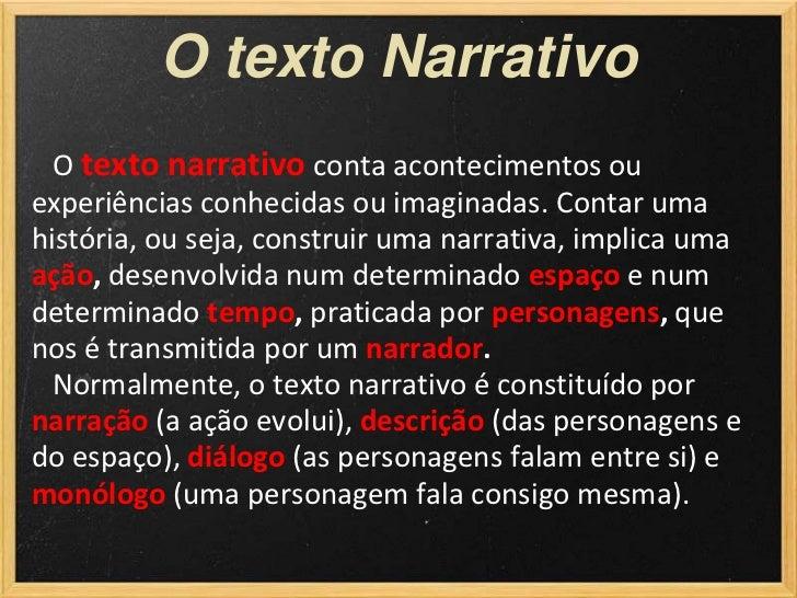 O texto Narrativo  O texto narrativo conta acontecimentos ouexperiências conhecidas ou imaginadas. Contar umahistória, ou ...