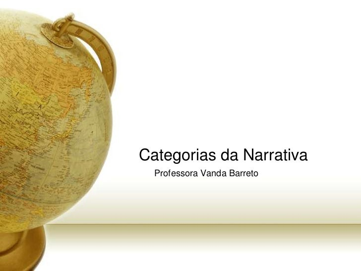 Categorias da Narrativa  Professora Vanda Barreto