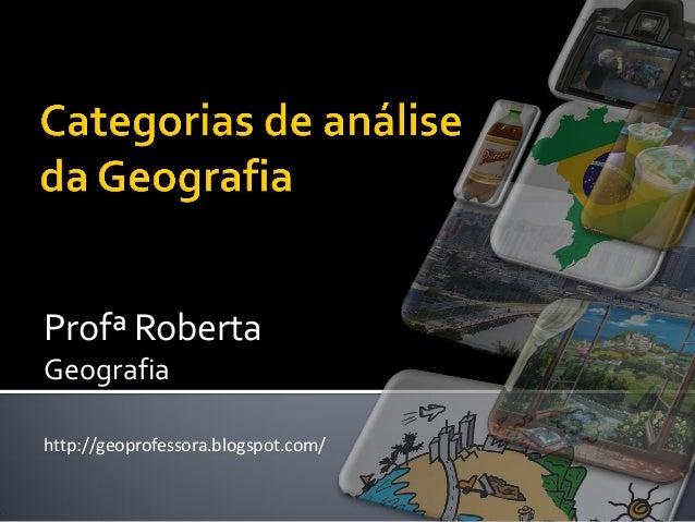 Profª Roberta Geografia http://geoprofessora.blogspot.com/