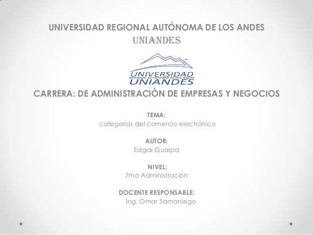UNIVERSIDAD REGIONAL AUTÓNOMA DE LOS ANDESUniandesCARRERA: DE ADMINISTRACIÒN DE EMPRESAS Y NEGOCIOSTEMA:categorías del com...