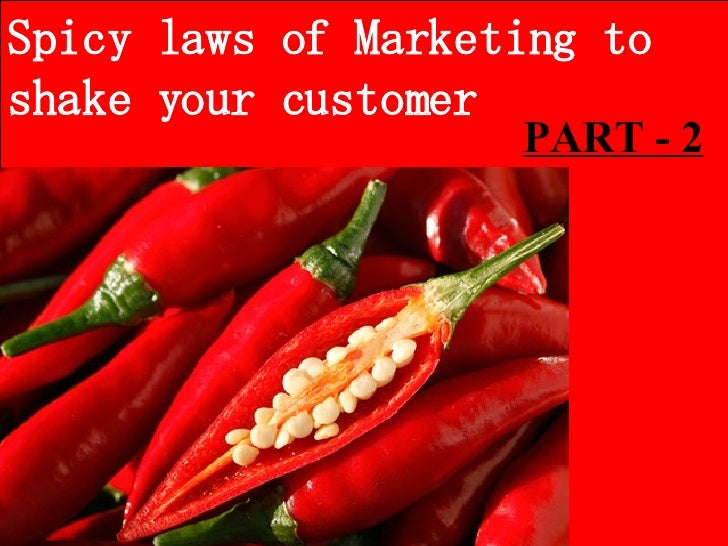 Spicy laws of Marketing to shake your customer  PART - 2