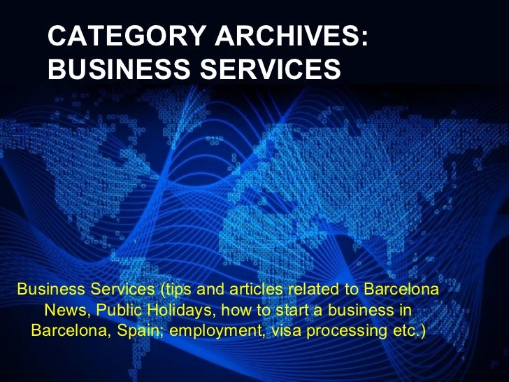 CATEGORY ARCHIVES:    BUSINESS SERVICESBusiness Services (tips and articles related to Barcelona   News, Public Holidays, ...