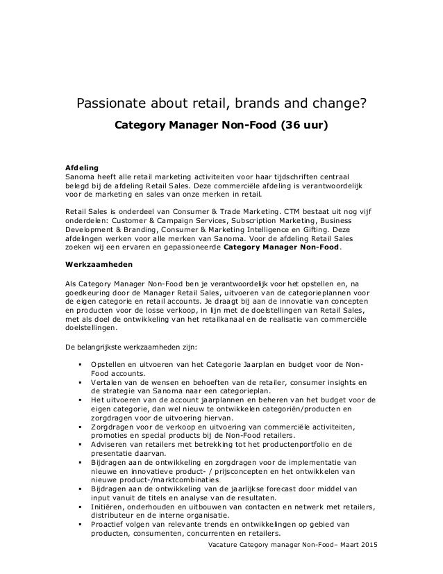 Passionate about retail, brands and change? Category Manager Non-Food (36 uur) Afdeling Sanoma heeft alle retail marketing...