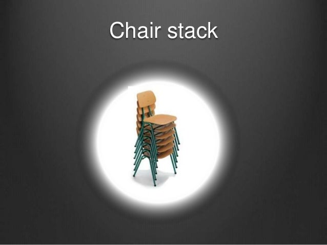 Chair stack