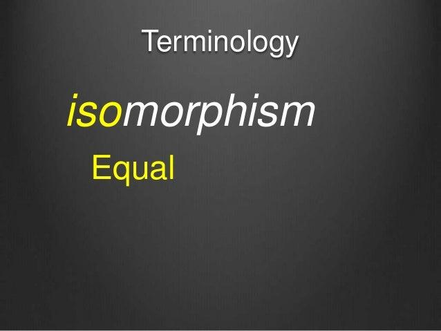 Terminology isomorphism Equal