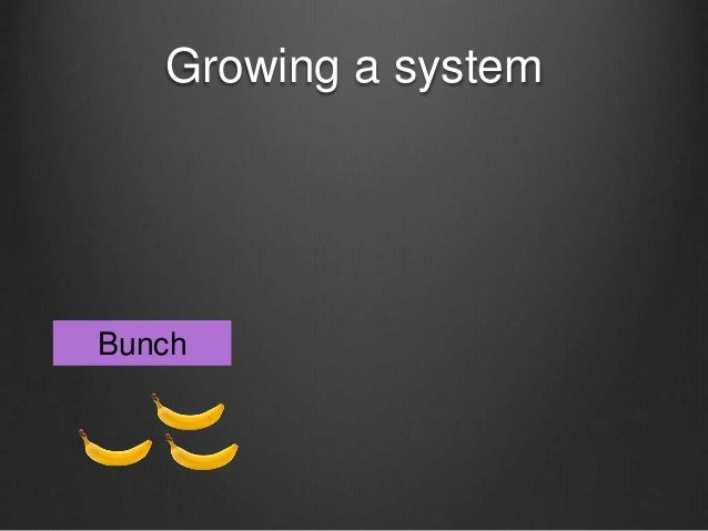 Growing a system Bunch
