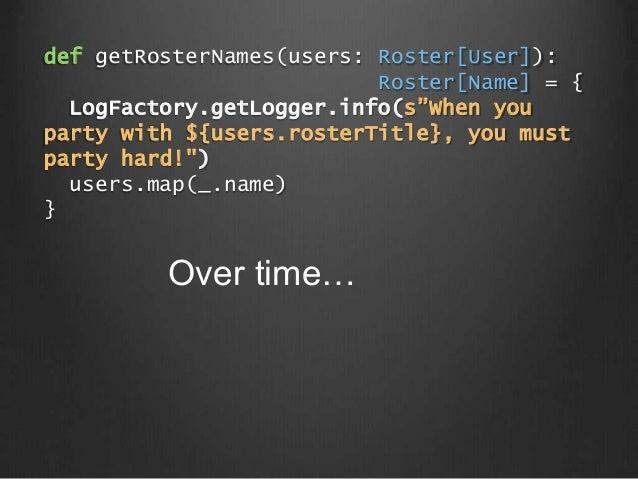 def getNames[F: Functor](users: F[User]): F[Name] = { Functor[F].map(users)(_.name) } getNames(List(alice, bob, carol)) ge...