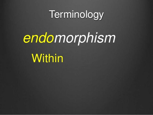 Terminology endomorphism Within