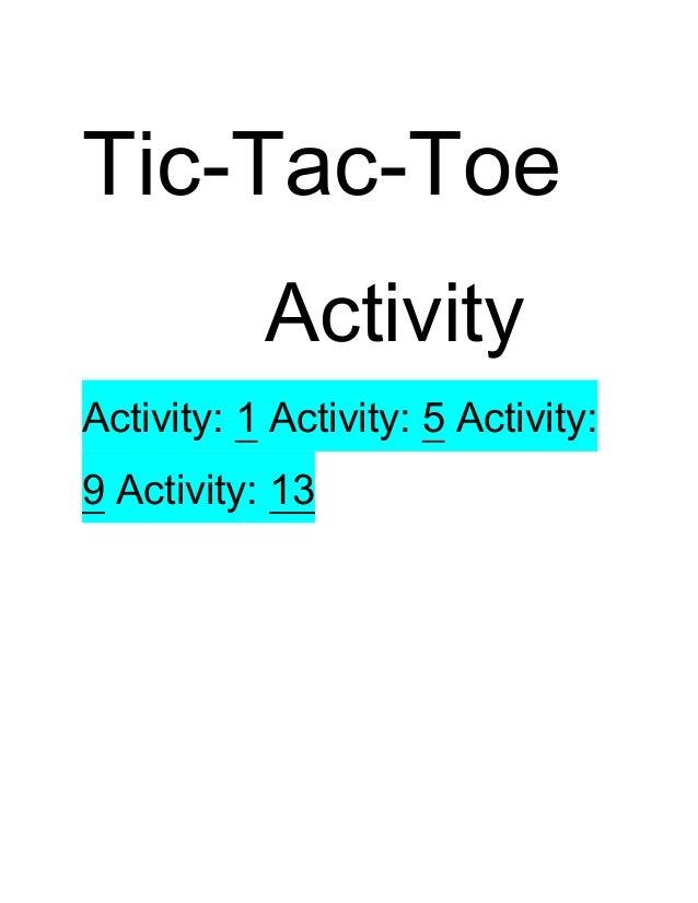 Tic-Tac-Toe Activity Activity: 1 Activity: 5 Activity: 9 Activity: 13