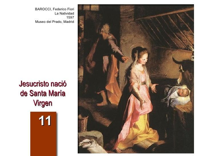 Jesucristo nació de Santa María Virgen 11 BAROCCI, Federico Fiori La Natividad 1597 Museo del Prado, Madrid