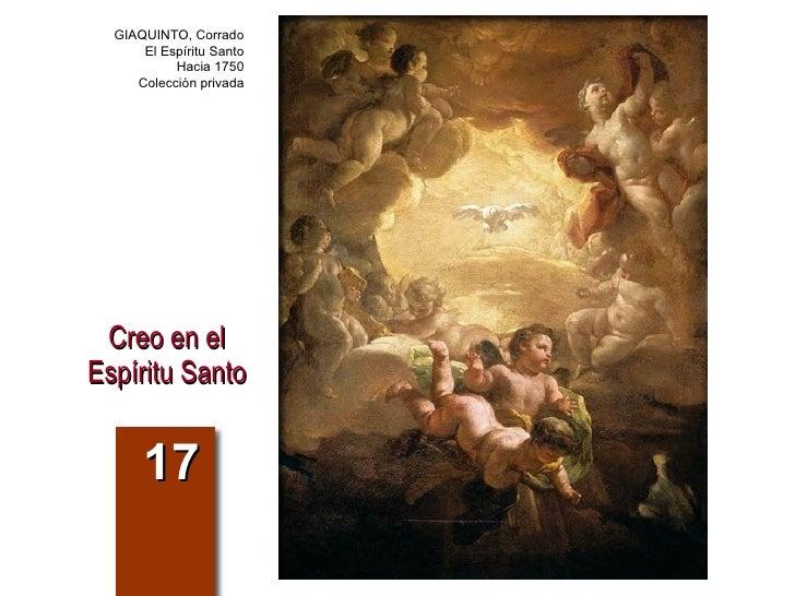 Creo en el Espíritu Santo 17 GIAQUINTO, Corrado El Espíritu Santo Hacia 1750 Colección privada