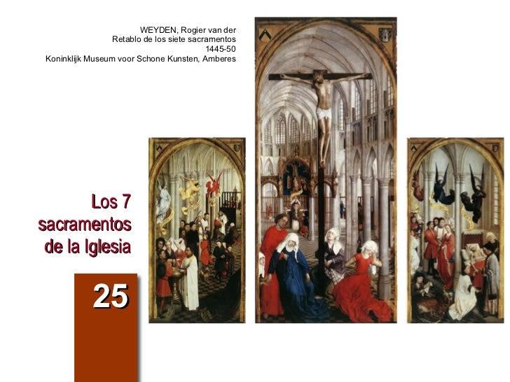Los 7 sacramentos de la Iglesia 25 WEYDEN, Rogier van der Retablo de los siete sacramentos 1445-50 Koninklijk Museum voor ...