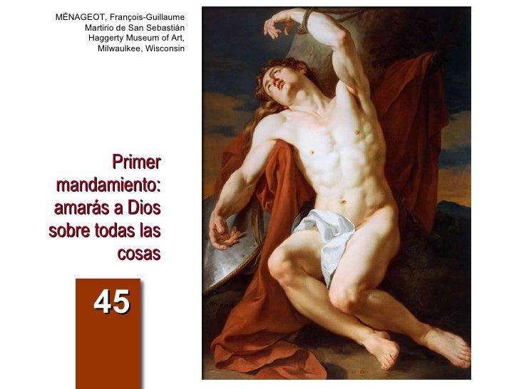 Primer mandamiento: amarás a Dios sobre todas las cosas 45 MÉNAGEOT, François-Guillaume Martirio de San Sebastián Haggerty...