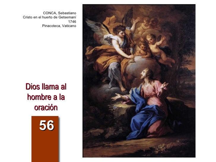 Dios llama al hombre a la oración 56 CONCA, Sebastiano Cristo en el huerto de Getsemaní 1746 Pinacoteca, Vaticano