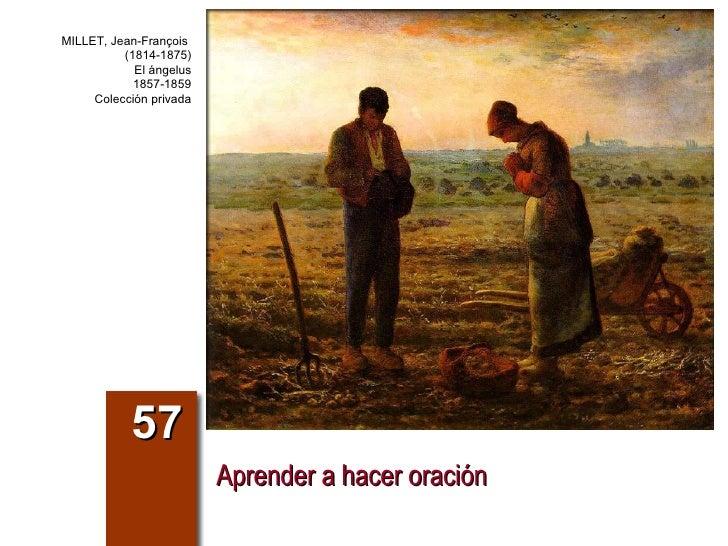 Aprender a hacer oración 57 MILLET, Jean-François  (1814-1875) El ángelus 1857-1859 Colección privada