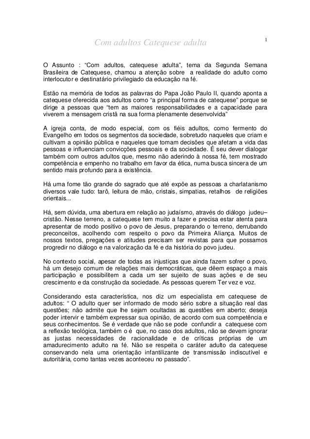"""Com adultos Catequese adulta 1 O Assunto : """"Com adultos, catequese adulta"""", tema da Segunda Semana Brasileira de Catequese..."""