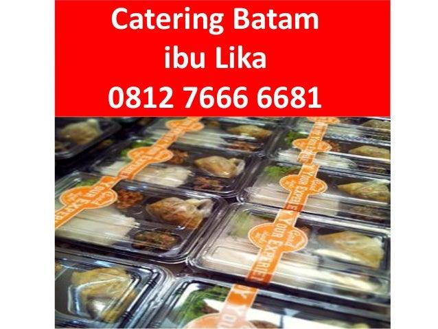 Catering Batam ibu Lika 0812 7666 6681