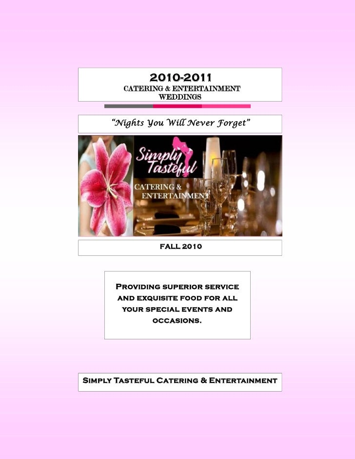 "2010-2011         CATERING & ENTERTAINMENT                WEDDINGS        ""Nights You Will Never Forget""                  ..."