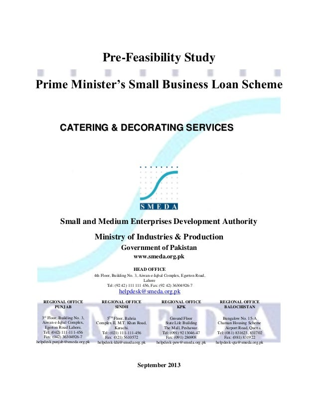 Pre-Feasibility Study Prime Minister's Small Business Loan Scheme  CATERING & DECORATING SERVICES  Small and Medium Enterp...