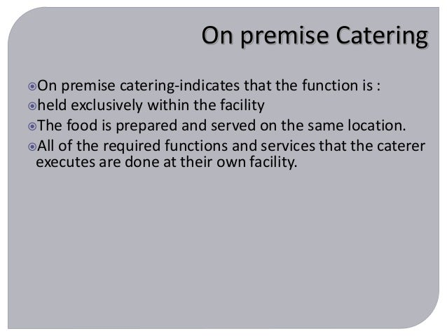 history of catering Catering services industry overview excerpt from catering services report companies in this industry provide single-event food services at customer-owned and company.
