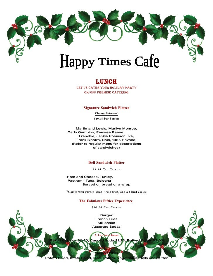 Lunch                   Let us cater your hoLiday party                       on/off premise caterinG                     ...