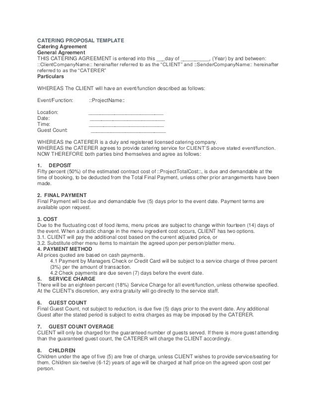 CATERING PROPOSAL TEMPLATE Catering Agreement General Agreement THIS  CATERING AGREEMENT Is Entered Into This ___day Of ...
