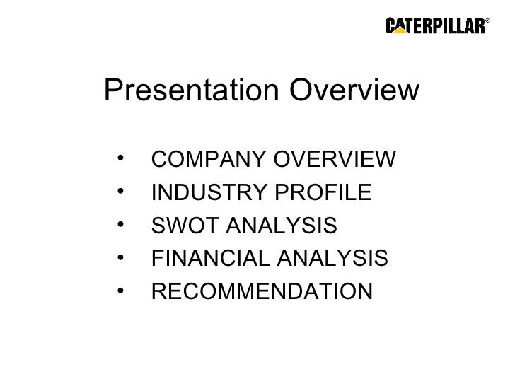 caterpillar company analysis News & analysis video pro talks pro uncut kensho stats published 7:27 am et tue, 25 april 2017 updated 12:28 pm et tue, 25 april 2017 cnbccom caterpillar for what caterpillar believes are questions about the company's export filings during caterpillar's earnings call.