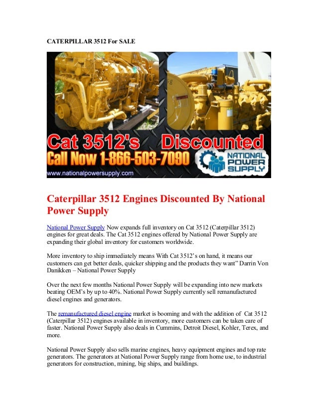 CATERPILLAR 3512 For SALECaterpillar 3512 Engines Discounted By NationalPower SupplyNational Power Supply Now expands full...