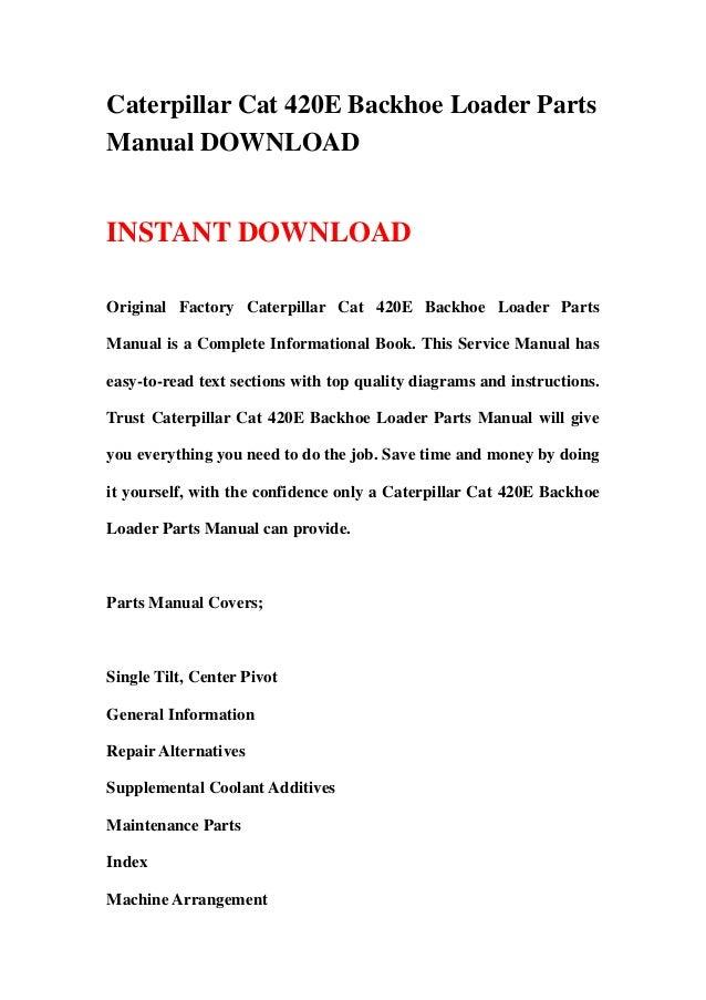Caterpillar Cat 420E Backhoe Loader PartsManual DOWNLOADINSTANT DOWNLOADOriginal Factory Caterpillar Cat 420E Backhoe Load...