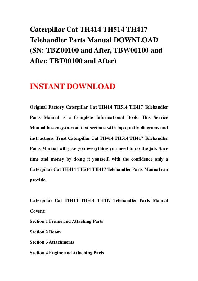 Caterpillar Cat TH414 TH514 TH417Telehandler Parts Manual DOWNLOAD(SN: TBZ00100 and After, TBW00100 andAfter, TBT00100 and...