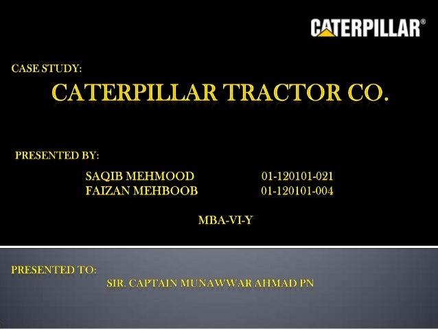 Merger of C.L. Best & Holt Caterpillar               World's largest manufacturer of heavy equipment                      ...